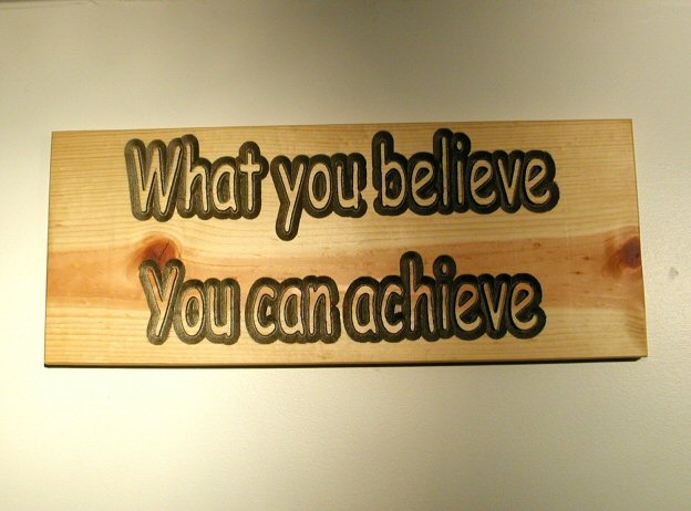 What you believe You can achieve