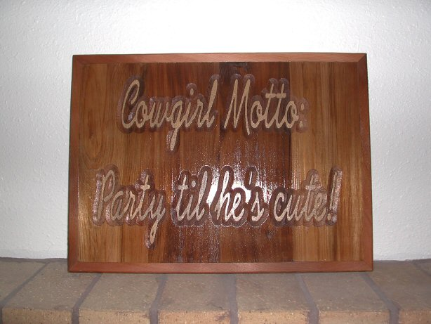 Cowgirl motto - Party til he's cute!